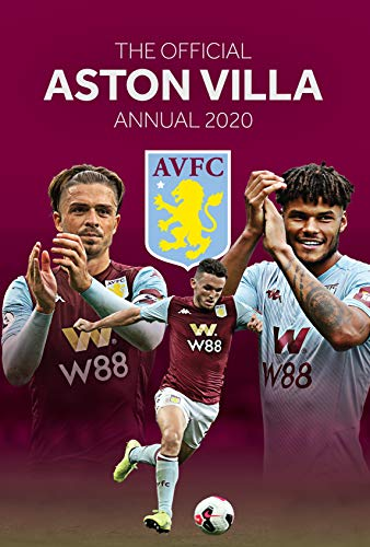 The Official Aston Villa Annual 2017 By Grange Communications Ltd