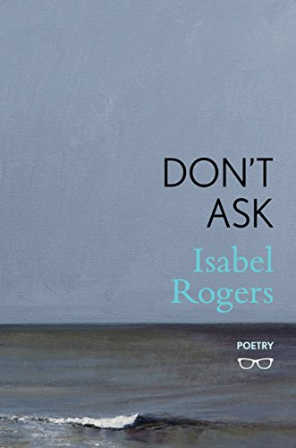 Don't Ask By Isabel Rogers
