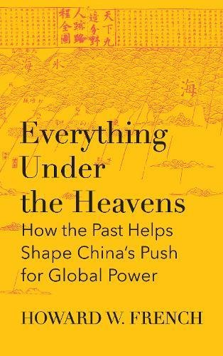 Everything Under the Heavens By Howard French