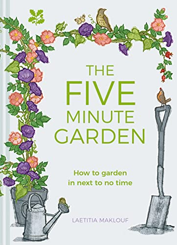 The Five Minute Garden By Laetitia Maklouf