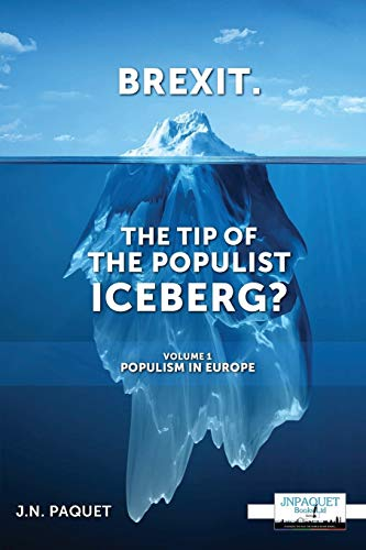Brexit. The Tip of The Populist Iceberg? By J N Paquet