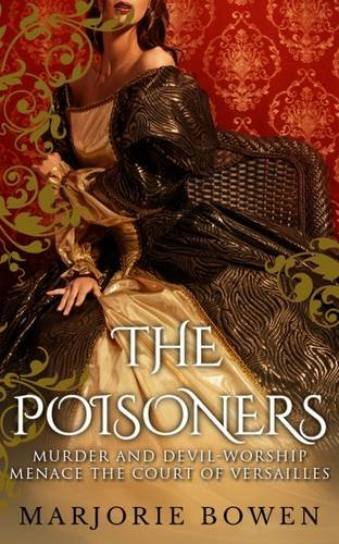 The Poisoners By Marjorie Bowen
