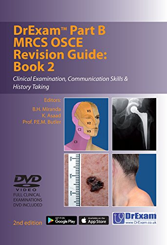 Drexam Part B MRCS Osce Revision Guide: Book 2: Clinical Examination, Communication Skills & History Taking By B. H. Miranda