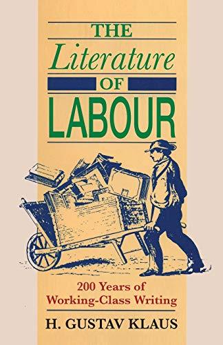 Literature of Labour By H. Gustav Klaus