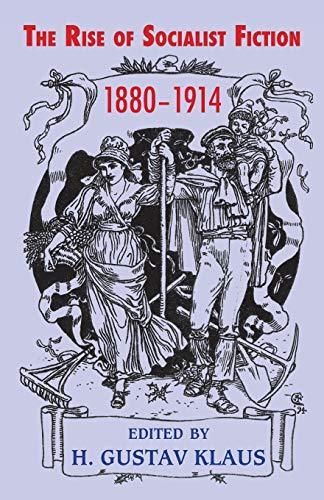 Rise of Socialist Fiction 1880-1914 By H. Gustav Klaus