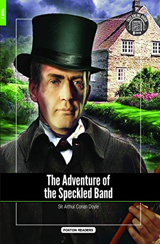 The Adventure of the Speckled Band - Foxton Reader Level-1 (400 Headwords A1/A2) with free online AUDIO By Sir Arthur Conan Doyle