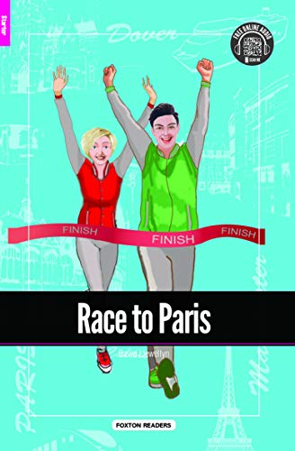 Race to Paris - Foxton Reader Starter Level (300 Headwords A1) with free online AUDIO By David Llewellyn