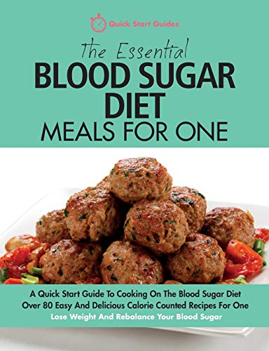 The Essential Blood Sugar Diet Meals For One By Quick Start Guides