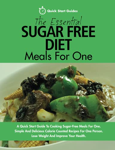 The Essential Sugar Free Diet Meals For One By Quick Start Guides