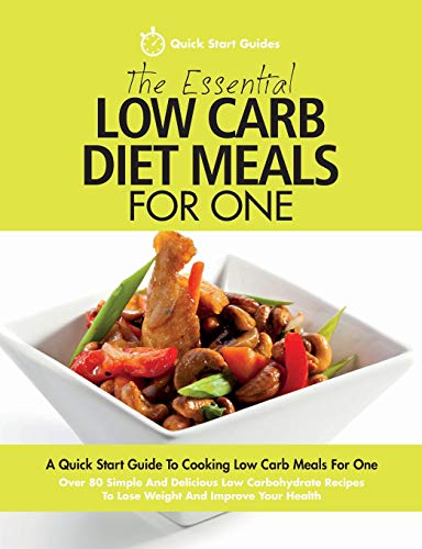 The Essential Low Carb Diet Meals For One By Quick Start Guides