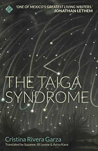 The Taiga Syndrome By Cristina Rivera Garza