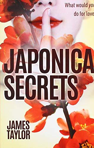 Japonica Secrets By James Taylor