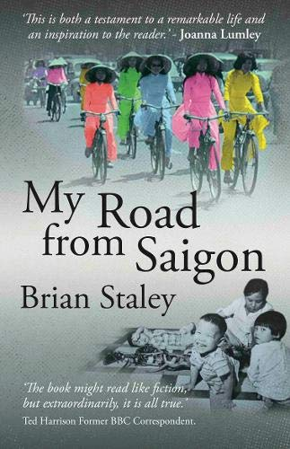 My Road from Saigon By Brian Staley