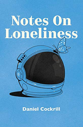 Notes on Loneliness By Dan Cockrill