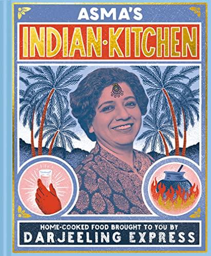 Asma's Indian Kitchen By Asma Khan
