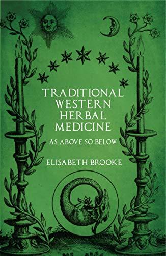 Traditional Western Herbal Medicine By Elisabeth Brooke