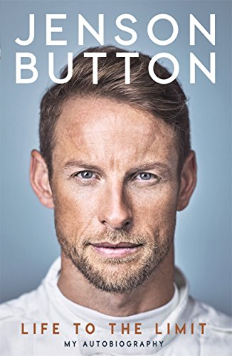 Jenson Button: Life to the Limit: My Autobiography by Jenson Button