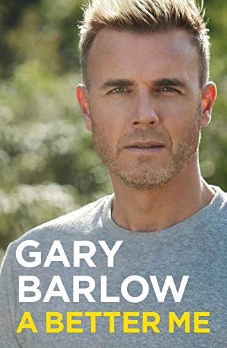 A Better Me By Gary Barlow