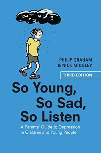 So Young, So Sad, So Listen By Philip Graham (Institute of Child Health, University College London)
