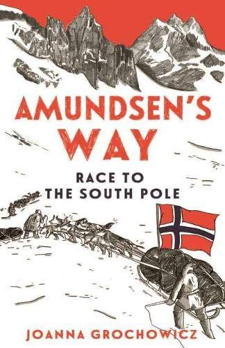 Amundsen's Way By Joanna Grochowicz