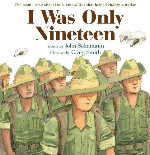 I Was Only Nineteen By John Schumann