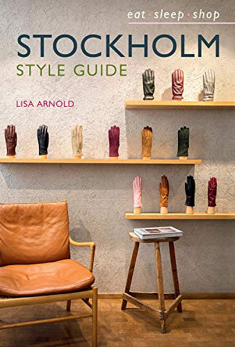 Stockholm Style Guide By Lisa Arnold