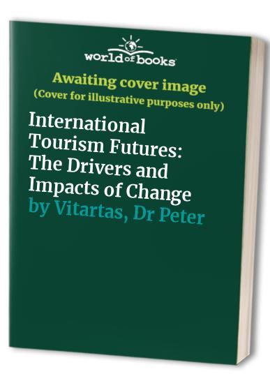 International Tourism Futures By Dr Clare Lade (La Trobe University, Melbourne, Australia)