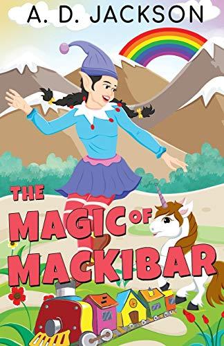 The Magic of Mackibar By A. D. Jackson