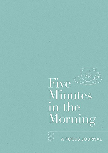Five Minutes in the Morning: A Focus Journal By Aster