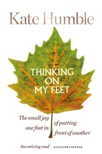 Thinking on My Feet By Kate Humble