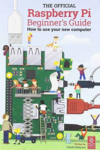 The Official Raspberry Pi Beginner's Guide von Gareth Halfacree