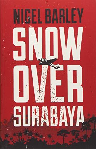 Snow over Surabaya von Nigel Barley