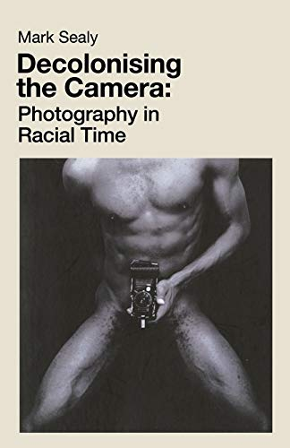 Decolonising the Camera By Mark Sealy