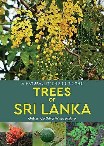 A Naturalist's Guide to the Trees of Sri Lanka By Gehan de Silva Wijeyeratne