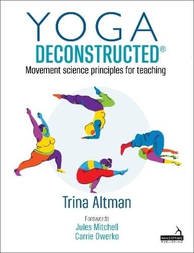 Yoga Deconstructed (R) By Trina Altman