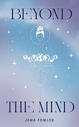Beyond the Mind By Jema Fowler