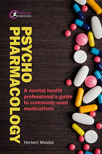 Psychopharmacology: A mental health professional's guide to commonly used medications (Nursing) By Herbert Mwebe