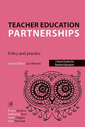 Teacher Education Partnerships By Trevor Mutton