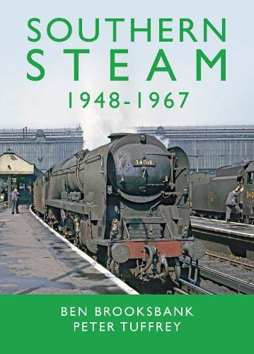 Southern Steam 1948-1967 By Peter Tuffrey