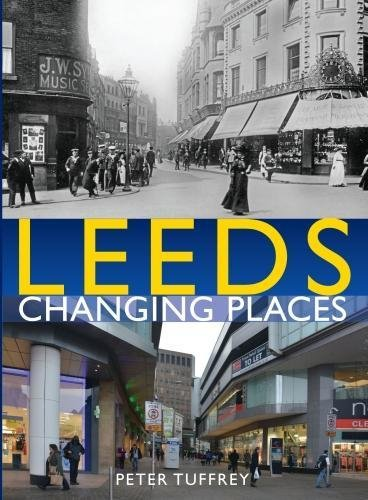 Leeds: Changing Places By Peter Tuffrey