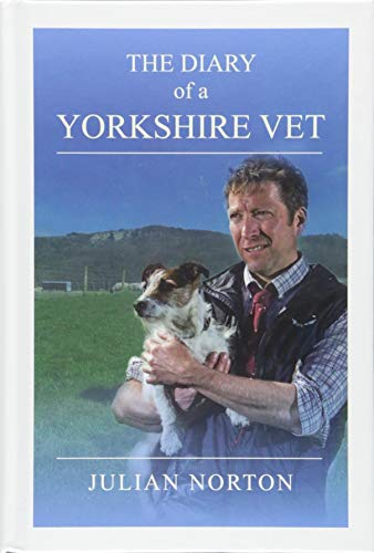 Diary Of A Yorkshire Vet By Julian Norton