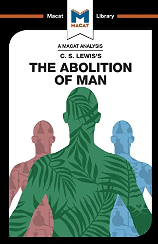 An Analysis of C.S. Lewis's The Abolition of Man By Ruth Jackson
