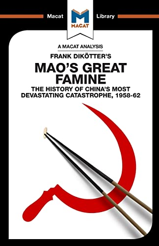 An Analysis of Frank Dikotter's Mao's Great Famine By John Wagner Givens