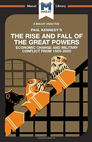 An Analysis of Paul Kennedy's The Rise and Fall of the Great Powers By Riley Quinn