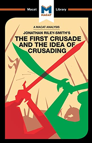 An Analysis of Jonathan Riley-Smith's The First Crusade and the Idea of Crusading By Damien Peters