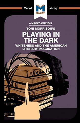 An Analysis of Toni Morrison's Playing in the Dark By Karina Jakubowicz