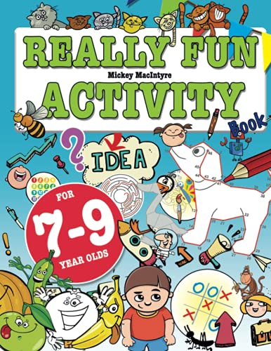 Really Fun Activity Book For 7-9 Year Olds By Mickey MacIntyre