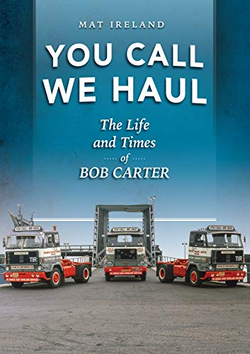 You Call, We Haul By Mat Ireland
