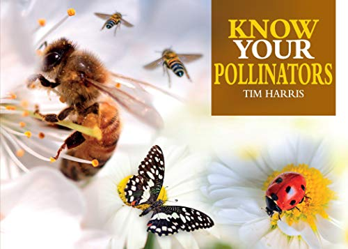 Know Your Pollinators By Tim Harris