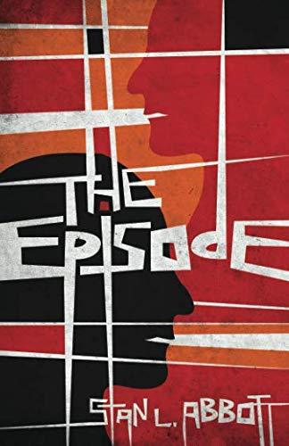 The Episode By Stan L. Abbott